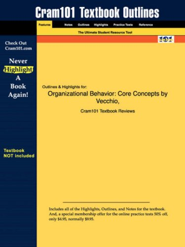 Studyguide for Organizational Behavior: Core Concepts by Vecchio, ISBN 9780324170726 (Cram101 Textbook Outlines)