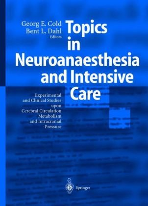 Topics in Neuroanaesthesia and Intensive Care: Experimental and Clinical Studies upon Cerebral Circulation, Metabolism and Intracranial Pressure