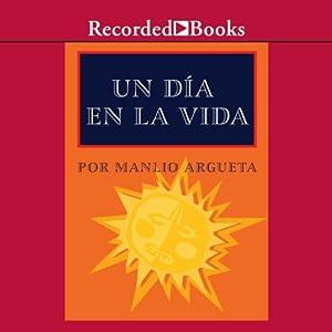 Un día en la vida [A Day In The Life (Texto Completo)] Audiobook