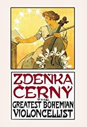 30 x 20 Stretched Canvas Poster Zdenka Cerny: The Greatest Bohemian Violoncellist