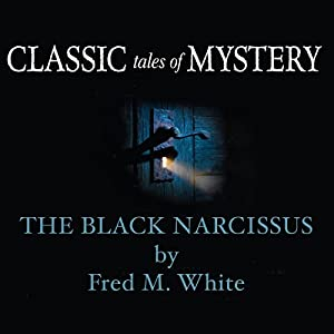 Classic Tales of Mystery: The Black Narcissus Audiobook