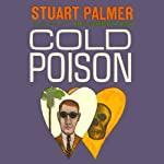 Cold Poison: Hildegarde Withers, Book 13 (       UNABRIDGED) by Stuart Palmer Narrated by Julie McKay