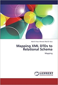 Mapping XML DTDs to Relational Schema: Abd El-Aziz Ahmed