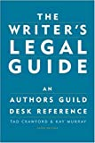 The Writer's Legal Guide: An Authors Guild Desk Reference (1581152302) by Crawford, Tad