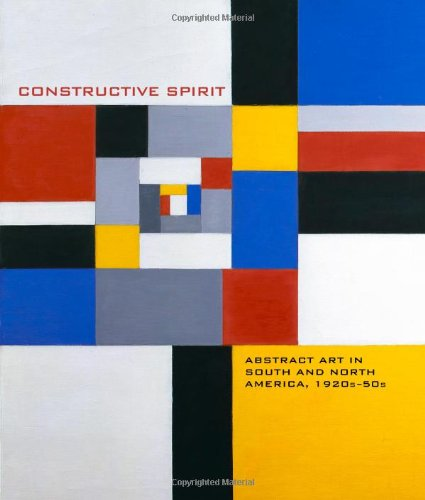 Constructive Spirit: Abstract Art in South and North America, 1920s-50s