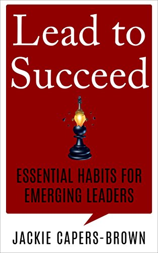 Lead to Succeed: Essential Habits for Emerging Leaders PDF