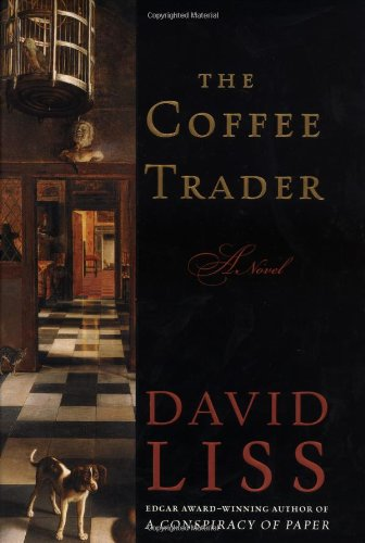 The Coffee Trader: A Novel, Liss, David