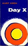 img - for Day X;: The world situation in the light of the second coming of Christ, book / textbook / text book