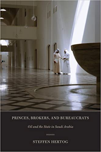 Princes, Brokers, and Bureaucrats: Oil and the State in Saudi Arabia written by Steffen Hertog