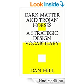 Dark Matter and Trojan Horses: A Strategic Design Vocabulary