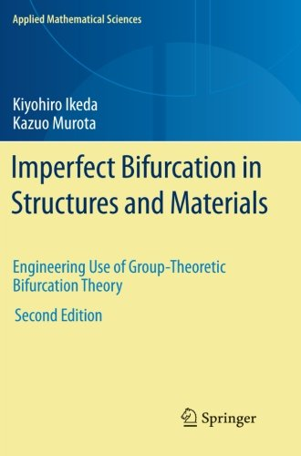 Imperfect Bifurcation in Structures and Materials: Engineering Use of Group-Theoretic Bifurcation Theory (Applied Mathem