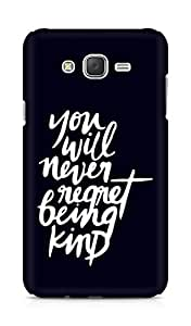 AMEZ you will never regret being kind Back Cover For Samsung Galaxy J7