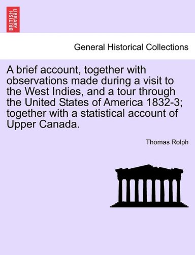 A brief account, together with observations made during a visit to the West Indies, and a tour through the United States
