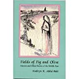 Fields of Fig and Olive: Ameera and Other Stories of the Middle East (Three Continents Press)