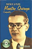img - for Maestro Quiroga, compositor / Master Quiroga, Composer (Spanish Edition) book / textbook / text book