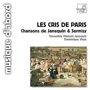 Les Cris de Paris : Chansons de Janequin & Sermisy