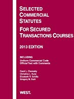 Selected Commercial Statutes For Secured Transactions Courses, 2013