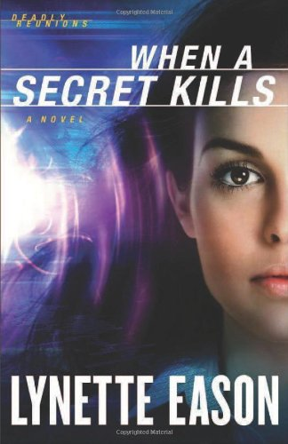 Image of When a Secret Kills: A Novel (Deadly Reunions)