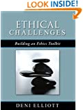 Ethical Challenges: Building an Ethics Toolkit