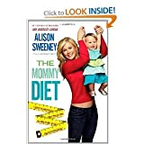 Alison Sweeney, Christie Matheson'sThe Mommy Diet [Bargain Price] [Hardcover](2010)