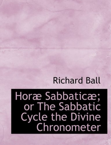 Horæ Sabbaticæ: The Sabbatic Cycle the Divine Chronometer, Buch