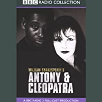 BBC Radio Shakespeare: Antony & Cleopatra (Dramatized)  by William Shakespeare Narrated by Frances Barber, David Harewood, Full Cast