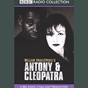BBC Radio Shakespeare: Antony & Cleopatra (Dramatized) | [William Shakespeare]