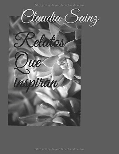 Relatos que Inspiran  [Sainz, Claudia] (Tapa Blanda)