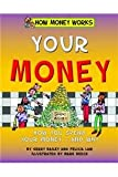 img - for Your Money (How Money Works) book / textbook / text book