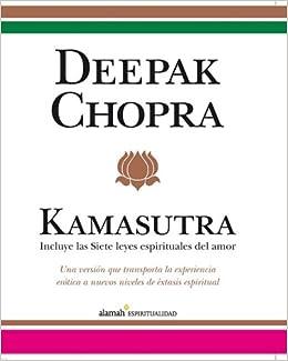 Kamasutra: incluye las siete leyes espirituales del amor (Spanish