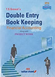 T.S. Grewal's Double Entry Book Keeping: Financial Accounting - Class 11