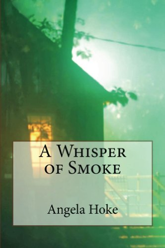 Kindle Nation Bargain Book Alert: Angela Hoke's A WHISPER OF SMOKE – Rated 'Excellent' By Bookreview.com – Just 99 Cents