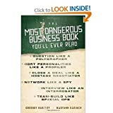 img - for The Most Dangerous Business Book You'll Ever Read byKarinch book / textbook / text book