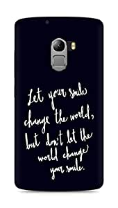AMEZ let your smile change the world Back Cover For Lenovo K4 Note
