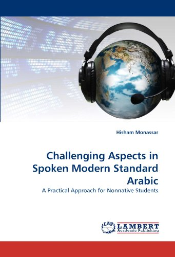 Challenging Aspects in Spoken Modern Standard Arabic: A Practical Approach for Nonnative Students