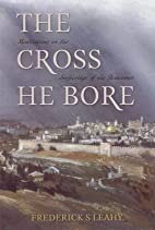 [(The Cross He Bore : Meditations on the…