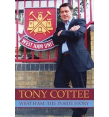 -tony-cottee-west-ham-the-inside-story-by-cottee-tonyauthorpaperback