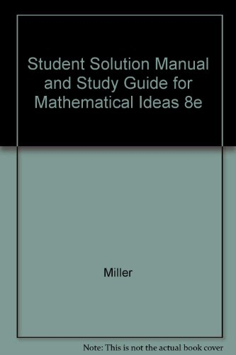 Mathematical Ideas: Student's Study Guide and Solutions Manual