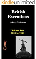 British Executions - Volume Ten 1951 to 1964