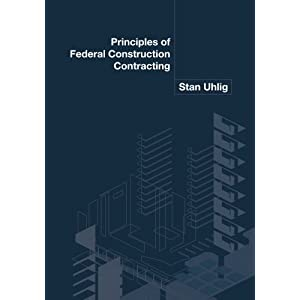 Principles of Federal Construction Contracting