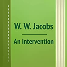 An Intervention (Annotated) (       UNABRIDGED) by W. W. Jacobs Narrated by Anastasia Bertollo