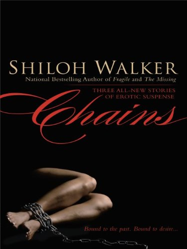 """Erotic, arresting, and provocative story"" Bestselling author Shiloh Walker's Chains – Sample now for free!"