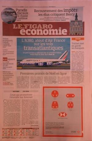 FIGARO ECONOMIE (LE) [No 20314] du 21/11/2009 - CEUX QUI PROMETTENT L'ETERNITE SUR INTERNET - 1ERES PROMOS DE NOEL EN LIGNE - MITTERRAND VEUT ACCELERER LA NUMERISATION DES CONTENUS CULTURELS - LE CREDIT AGRICOLE BOUCLE UN LBO DANS LA SANTE - LECLERC REPART A L'ASSAUT DES PHARMACIES - VIVENDI/ LES PLAIGNANTS FRANCAIS CONFRONTES A NEW YORK - L'A380 / ATOUT D'AIR FRANCE SUR LES VOLS TRANSATLANTIQUES - TRICHET MET EN GARDE LES BANQUES - RECOUVREMENT DES IMPOTS / LES ELUS CRITIQUENT BERCY - PARADIS