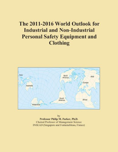 The 2011-2016 World Outlook for Industrial and Non-Industrial Personal Safety Equipment and Clothing