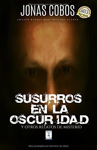 Susurros en la Oscuridad: Antología de Relatos: Volume 1