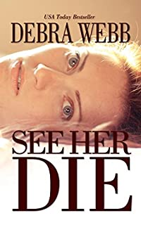 See Her Die by Debra Webb ebook deal