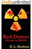 Red Denver: A Prelude to REHO (The Hegemon Wars)