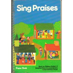 Sing Praises: Music for Children, Grades 1-6: Simplified Piano Accompaniments: Guitar/Autoharp Chords