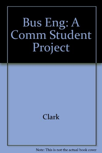 Business English: and Communication Student Projects, Clark, Scott H. A.