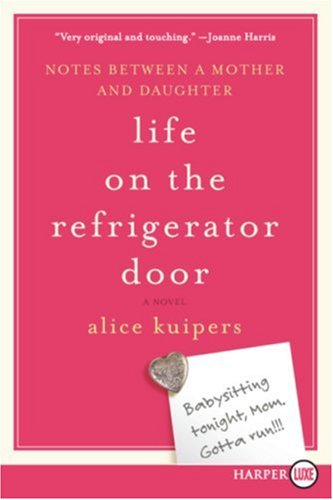 Life on the Refrigerator Door LP: Notes Between a Mother and Daughter, a Novel